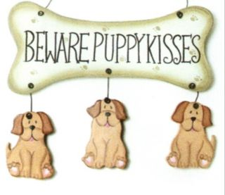 Beware Puppy Kisses Dogs Puppies Bone Dog Plaque Sign