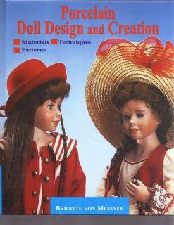 Porcelain Doll Design Creation Bridget Von Messner 0942620275