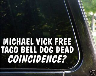 Michael Vick Free Taco Bell Dog Funny Decal Sticker