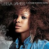 Change Is Gonna Come by Leela James (C