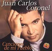 Canciones de Mi Pueblo by Juan Carlos Coronel CD, Aug 2001, Lideres
