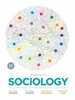 Introduction to Sociology by Anthony Giddens, Deborah Carr, Richard P