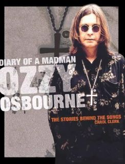 Diary of a Madman   Ozzy Osbourne The Stories Behind the Classic Songs