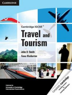 Cambridge IGCSE Travel and Tourism by John D. Smith and Fiona