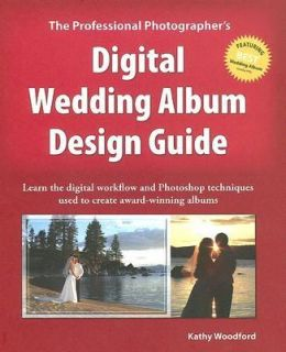 The Professional Photographers Digital Wedding Album Design Guide by