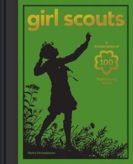 Betty Christiansen and Girl Scouts of the USA 2011, Hardcover