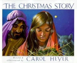 The Christmas Story by Carol Heyer 1991, Hardcover