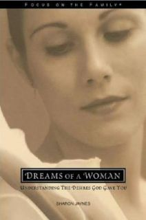 Dreams of a Woman Understanding the Desires God Gave You by Sharon