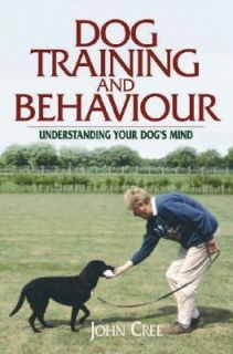 Understanding Your Dogs Mind by John Cree 2006, Hardcover