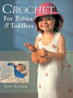 Crochet for Babies and Toddlers by Betty Barnden 2001, Hardcover