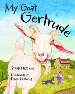 My Goat Gertrude by Starr Dobson 2012, Hardcover