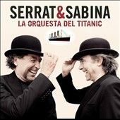 La Orquesta del Titanic by Serrat y Sabina CD, Feb 2012, Sony Music