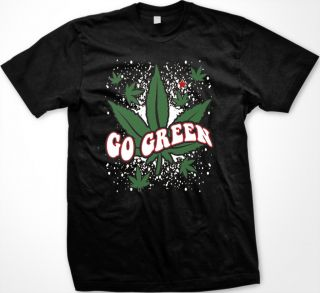 Go Green Marijuana Leaf Hippie Print Pot Weed Reefer Stoner Fun Mens