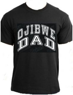 OJIBWE DAD Native American Indian powwow fathers day apparel clothing