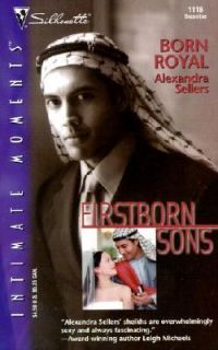 Born Royal Firstborn Sons Silhouette Intimate Moments 2001 by Ale