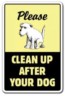 CLEAN UP AFTER YOUR DOG Sign dog pet no poop crap pick warning pick up