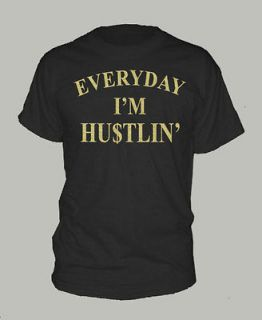 DAY IM HUSTLIN ~ T SHIRT hip hop rap rick ross ALL SIZES & COLORS