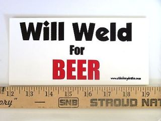WILL WELD FOR BEER Sticker Car Window Vinyl Decal funny work alcohol
